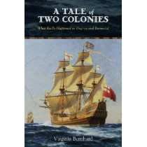 A Tale of Two Colonies: What Really Happened in Virginia and Bermuda? by Virginia Bernhard, 9780826219510