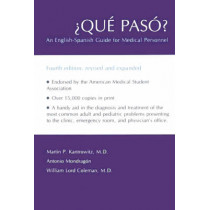 Que Paso?: An English-Spanish Guide for Medical Personnel by Martin P. Kantrowitz, 9780826307255