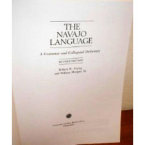 The Navajo Language: A Grammar and Colloquial Dictionary by Robert W. Young, 9780826310149