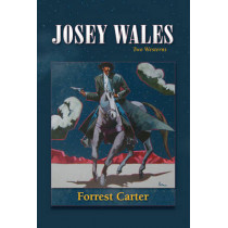 Josey Wales by Forrest Careter, 9780826311689