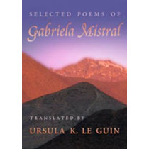 Selected Poems of Gabriela Mistral by Gabriela Mistral, 9780826328199