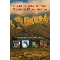 Field Guide to the Sandia Mountains by Robert Julyan, 9780826336675