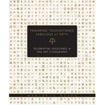 Tamarind Touchstones: Fabulous at Fifty: Celebrating Excellence in Fine Art Lithography by Marjorie Devon, 9780826347404