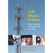 Cell Phone Science: What Happens When You Call and Why by Michele Sequeira, 9780826349682
