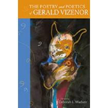 The Poetry and Poetics of Gerald Vizenor by Deborah L. Madsen, 9780826352491