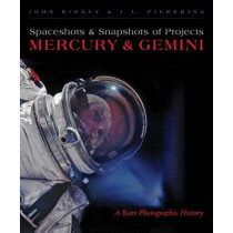 Spaceshots & Snapshots of Projects Mercury & Gemini: A Rare Photographic History by John Bisney, 9780826352613