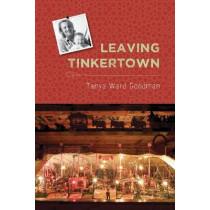 Leaving Tinkertown by Tanya Ward Goodman, 9780826353665