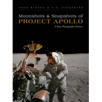 Moonshots & Snapshots of Project Apollo: A Rare Photographic History by John Bisney, 9780826355942