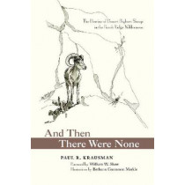 And Then There Were None: The Demise of Desert Bighorn Sheep in the Pusch Ridge Wilderness by Paul R. Krausman, 9780826357854