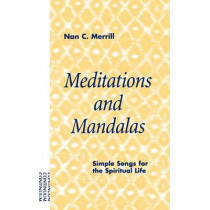 Meditations and Mandalas: Simple Songs for the Spiritual Life by Nan Merrill, 9780826413642