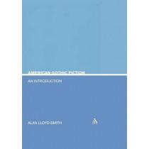American Gothic Fiction by Allan Lloyd Smith, 9780826415950