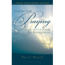 Psalms for Praying: An Invitation to Wholeness by Nan Merrill, 9780826419064