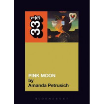 Nick Drake's Pink Moon by Amanda Petrusich, 9780826427908