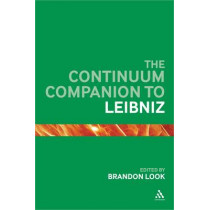 The Continuum Companion to Leibniz by Brandon Look, 9780826429759