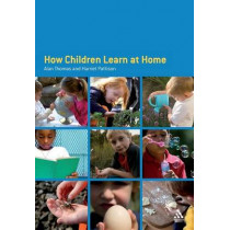 How Children Learn at Home by Alan Thomas, 9780826479990