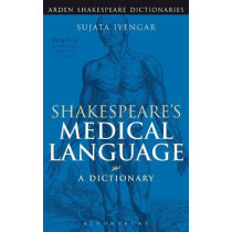 Shakespeare's Medical Language: A Dictionary by Sujata Iyengar, 9780826491336