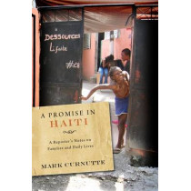 A Promise in Haiti: A Reporter's Notes on Families and Daily Lives by Mark Curnutte, 9780826517838