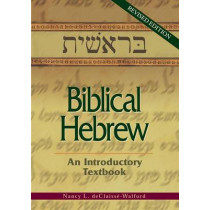 Biblical Hebrew: An Introductory Textbook by Dr Nancy Declaisse-Walford, 9780827202313