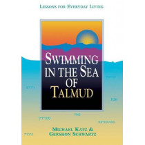 Swimming in the Sea of Talmud: Lessons for Everyday Living by Michael Katz, 9780827606074