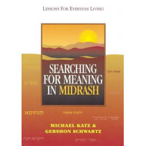 Searching for Meaning in Midrash: Lessons for Everyday Living by Michael Katz, 9780827607309