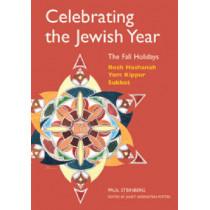 Celebrating the Jewish Year: The Fall Holidays: Rosh Hashanah, Yom Kippur, Sukkot by Paul Steinberg, 9780827608429