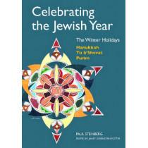 Celebrating the Jewish Year: The Winter Holidays: Hanukkah, Tu B'shevat, Purim by Paul Steinberg, 9780827608498