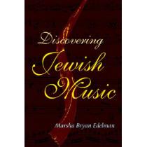 Discovering Jewish Music by Marsha Bryan Edelman, 9780827608573