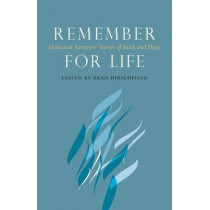Remember for Life: Holocaust Survivors' Stories of Faith and Hope by Brad Hirschfield, 9780827612181