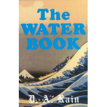 Water Book: A Compendium of Facts & Fables for the Modern Reader by D.A. Rain, 9780828319560