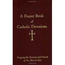 A Prayer Book of Catholic Devotions by William G. Storey, 9780829420302