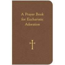 A Prayer Book for Eucharistic Adoration by William G. Storey, 9780829429060
