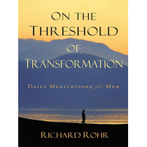 On the Threshold of Transformation: Daily Meditations for Men by Richard Rohr, 9780829433029