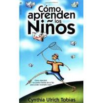 Como Aprenden Los Ninos: Como Descubrir Los Puntos Fuertes de Su Hijo Para Poder Ensenarle Mejor by Cynthia Ulrich Tobias, 9780829722079