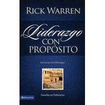 Liderazgo Con Proposito: Lecciones de Liderazgo Basadas En Nehemias by Rick Warren, 9780829758887