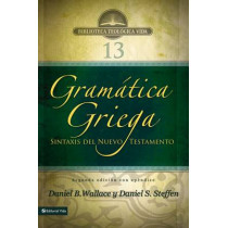Gramatica Griega: Sintaxis del Nuevo Testamento - Segunda Edicion Con Apendice by Daniel B Wallace, 9780829765229