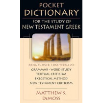 Pocket Dictionary for the Study of New Testament Greek by Matthew S DeMoss, 9780830814640
