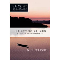 The Letters of John by Fellow and Chaplain N T Wright, 9780830821983