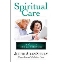 Spiritual Care: A Guide for Caregivers by Judith Allen Shelly, 9780830822522