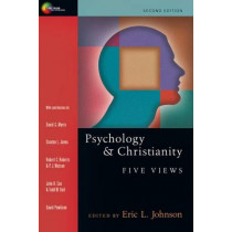 Psychology and Christianity: Five Views by Eric L. Johnson, 9780830828487