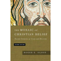 The Mosaic of Christian Belief: Twenty Centuries of Unity and Diversity by Roger E. Olson, 9780830851256