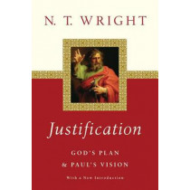Justification: God's Plan & Paul's Vision by Fellow and Chaplain N T Wright, 9780830851393
