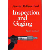 Inspection and Gauging by Clifford Kennedy, 9780831111496