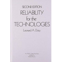 Reliability for the Technologies by Leonard A. Doty, 9780831130244