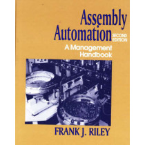 Assembly Automation: A Management Handbook by Frank J. Riley, 9780831130411