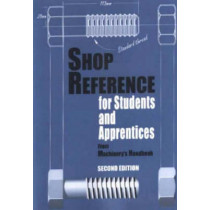 Shop Reference for Students & Apprentices by Edward G. Hoffman, 9780831130794