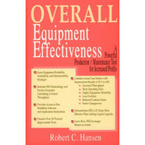 Overall Equipment Effectiveness: A Powerful Production/Maintenance Tool for Increased Profits by Robert C. Hansen, 9780831131388