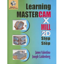 Learning Mastercam X Mill Step by Step in 2D by James Valentino, 9780831132040