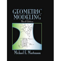 Geometric Modeling by Michael E. Mortenson, 9780831132989