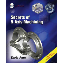 Secrets of 5-axis Machining by Karlo Apro, 9780831133757