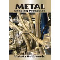 Metal Shaping Processes by Vukota Boljanovic, 9780831133801